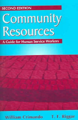 Community Resources: A Guide For Human Service Workers (Paperback)