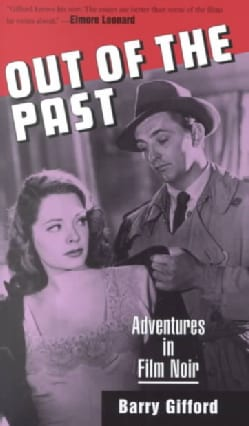 Out of the Past: Adventures in Film Noir (Paperback)