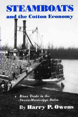 Steamboats and the Cotton Economy: River Trade in the Yazoo-Mississippi Delta (Paperback)
