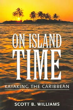 On Island Time: Kayaking The Caribbean (Paperback)