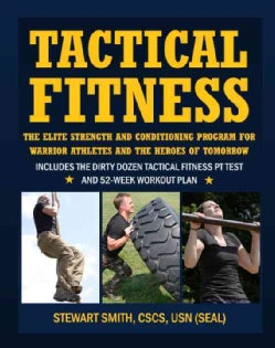 Tactical Fitness: The Elite Strength and Conditioning Program for Warrior Athletes and the Heroes of Tomorrow Inc... (Paperback)