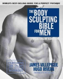 The Body Sculpting Bible for Men: Featuring the 14-Day Body Sculpting Workout: Platinum Edition (Paperback)