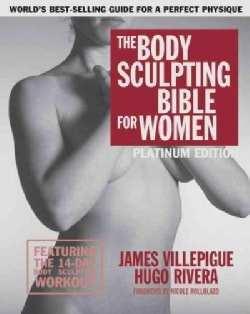 The Body Sculpting Bible for Women: Featuring the 14-Day Body Sculpting Workout: Platinum Edition (Paperback)