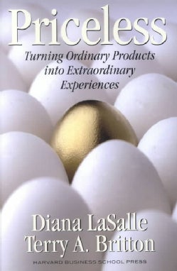 Priceless: Turning Ordinary Products into Extraordinary Experiences (Hardcover)