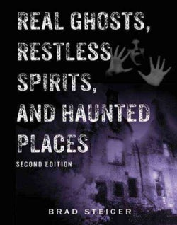 Real Ghosts, Restless Spirits, and Haunted Places (Paperback)