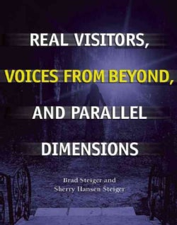 Real Visitors, Voices from Beyond, and Parallel Dimensions (Paperback)