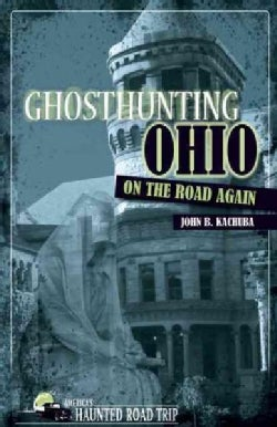 Ghosthunting Ohio on the Road Again (Paperback)