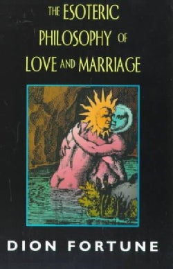 The Esoteric Philosophy of Love and Marriage (Paperback)