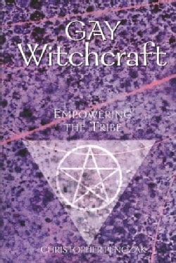 Gay Witchcraft: Empowering the Tribe (Paperback)