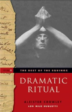 The Best of the Equinox, Dramatic Ritual (Paperback)