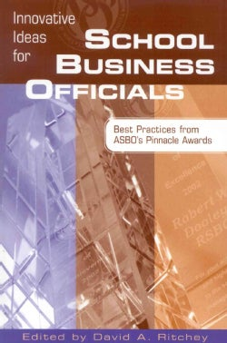 Innovative Ideas for School Business Officials: Best Practices from Asbo's Pinnacle Awards (Paperback)