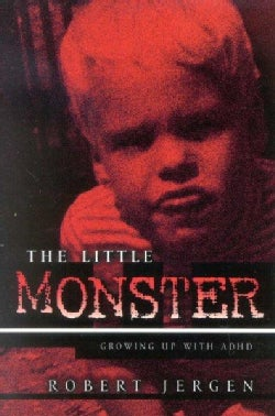 The Little Monster: Growing Up With Adhd (Paperback)