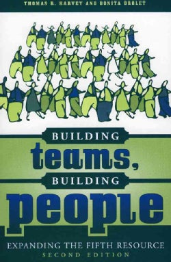 Building Teams, Building People: Expanding the Fifth Resource (Paperback)