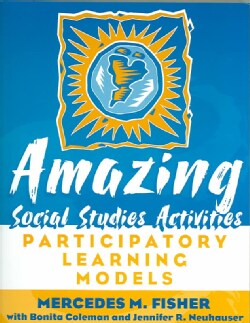Amazing Social Studies Activities: Participatory Learning Models (Paperback)