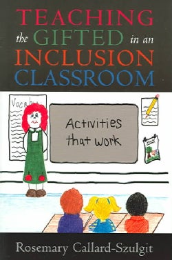 Teaching The Gifted In An Inclusion Classroom: Activities That Work (Paperback)