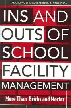 Ins And Outs Of School Facility Management: More Than Bricks And Mortar (Paperback)