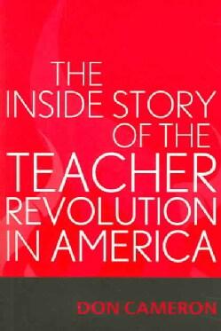 The Inside Story Of The Teacher Revolution In America (Paperback)