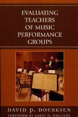 Evaluating Teachers of Music Performance Groups (Paperback)