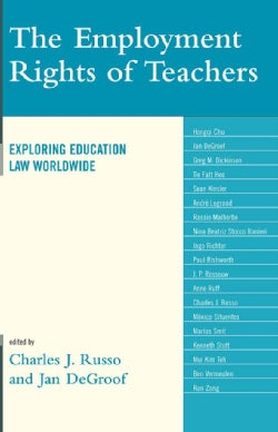 The Employment Rights of Teachers: Exploring Education Law Worldwide (Paperback)