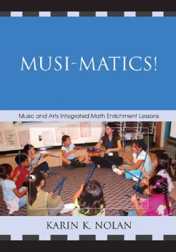 Musi-Matics!: Music and Arts Integrated Math Enrichment Lessons (Paperback)