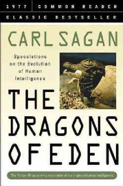 Dragons of Eden: Speculations on the Evolution of Human Intelligence (Hardcover)