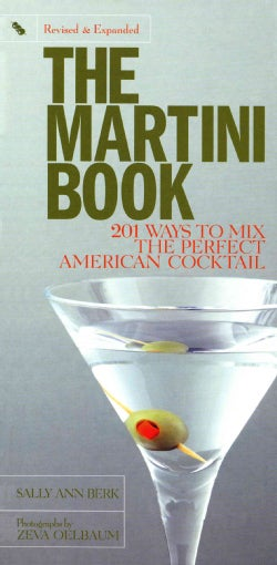 The Martini Book: 201 Ways to Mix the Perfect American Cocktail (Hardcover)