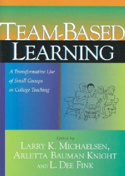 Team-Based Learning: A Transformative Use of Small Groups in College Teaching (Paperback)