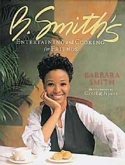 B. Smith's Entertaining and Cooking for Friends (Paperback)