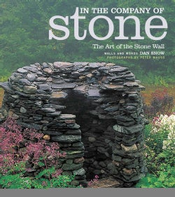 In the Company of Stone: The Art of the Stone Wall (Paperback)