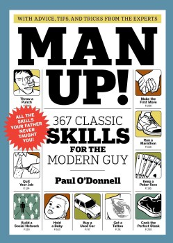 Man Up!: 367 Classic Skills for the Modern Guy (Paperback)