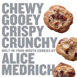 Chewy Gooey Crispy Crunchy Melt-in-Your-Mouth Cookies (Paperback)