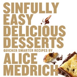 Sinfully Easy Delicious Desserts (Paperback)