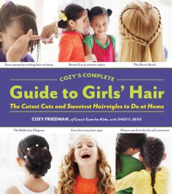 Cozy's Complete Guide to Girls' Hair (Hardcover)