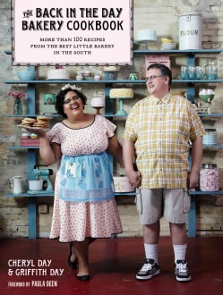 The Back in the Day Bakery Cookbook: More Than 100 Recipes from the Best Little Bakery in the South (Hardcover)