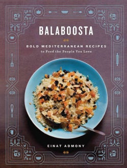Balaboosta: Bold Mediterranean Recipes to Feed the People You Love (Hardcover)