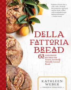Della Fattoria Bread: 63 Foolproof Recipes for Yeasted, Enriched & Naturally Leavened Breads (Hardcover)