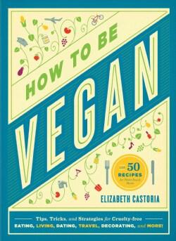 How to Be Vegan (Paperback)