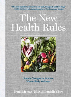 The New Health Rules: Simple Changes to Achieve Whole-Body Wellness (Hardcover)