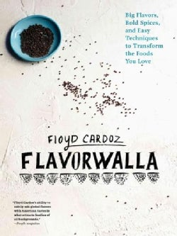 Floyd Cardoz: Flavorwalla: Big Flavor. Bold Spices. A New Way to Cook the Foods You Love. (Hardcover)