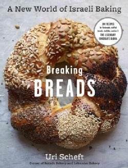 Breaking Breads: A New World of Israeli Baking--flatbreads, Stuffed Breads, Challahs, Cookies, and the Legendary ... (Hardcover)