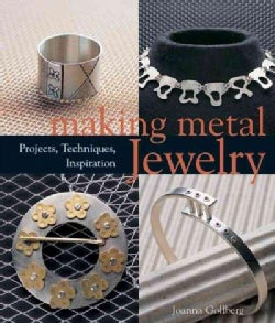 Making Metal Jewelry: Projects, Techniques, Inspiration (Paperback)