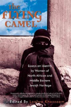 The Flying Camel: Essays on Identity by Women of North African and Middle Eastern Jewish Heritage (Paperback)