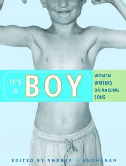 It's a Boy: Women Writers on Raising Sons (Paperback)