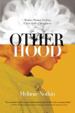 Otherhood: Modern Women Finding a New Kind of Happiness (Paperback)