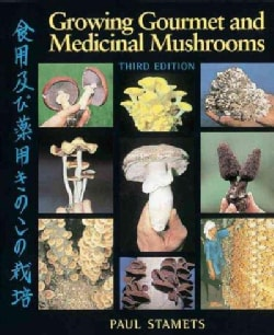 Growing Gourmet and Medicinal Mushrooms (Paperback)