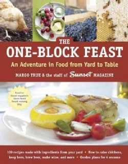 The One-Block Feast: An Adventure in Food from Yard to Table (Hardcover)