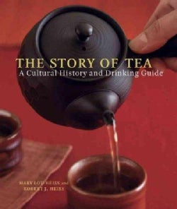The Story of Tea: A Cultural History and Drinking Guide (Hardcover)