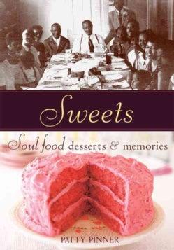 Sweets: Soul Food Desserts & Memories (Paperback)