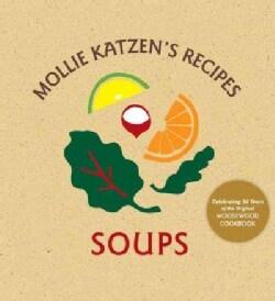 Mollie Katzen Recipes: Soups (Hardcover)