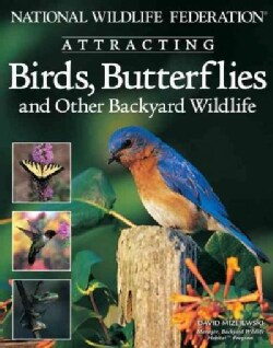 National Wildlife Federation Attracting Birds, Butterflies & Backyard Wildlife (Paperback)